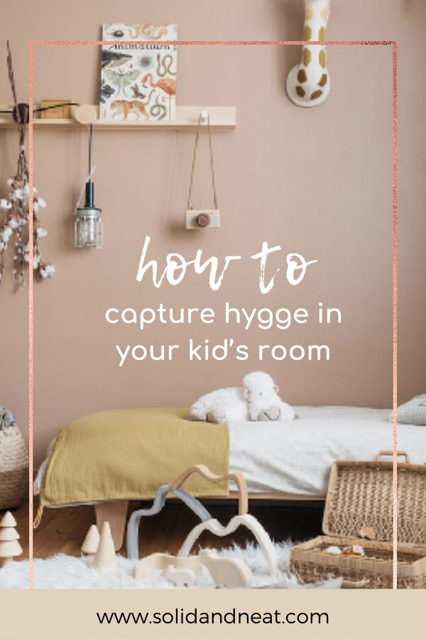 how to capture hygge in your kids room from solidandneat