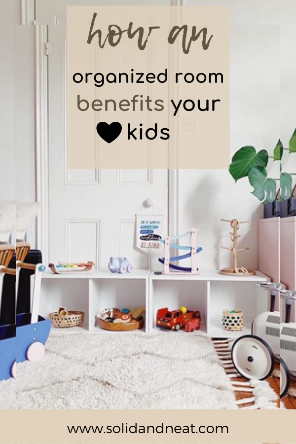 how an organized kids room benefits your kids solidandneat